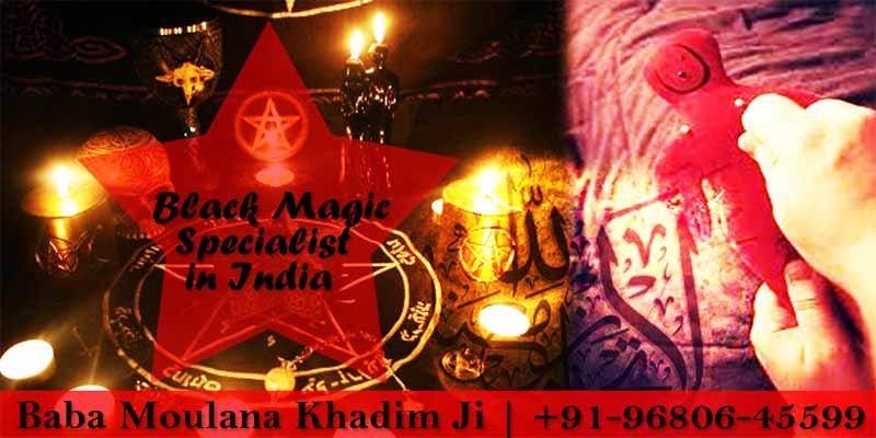 Black Magic Specialist in India Baba Moulana Khadim Ji